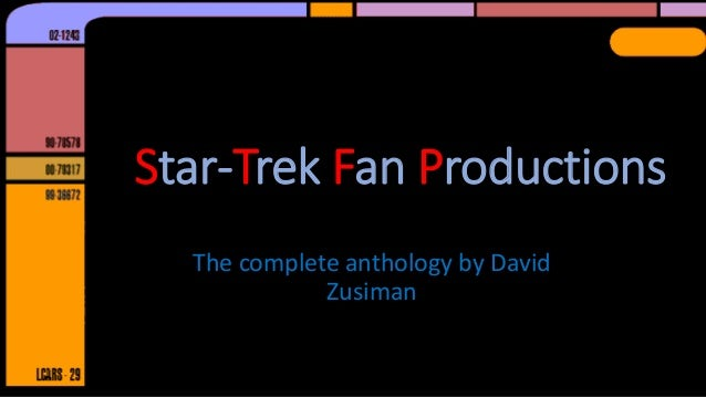 Star-Trek Fan Productions The complete anthology by David Zusiman