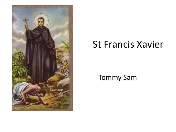 St Francis Xavier <br />Tommy Sam<br />