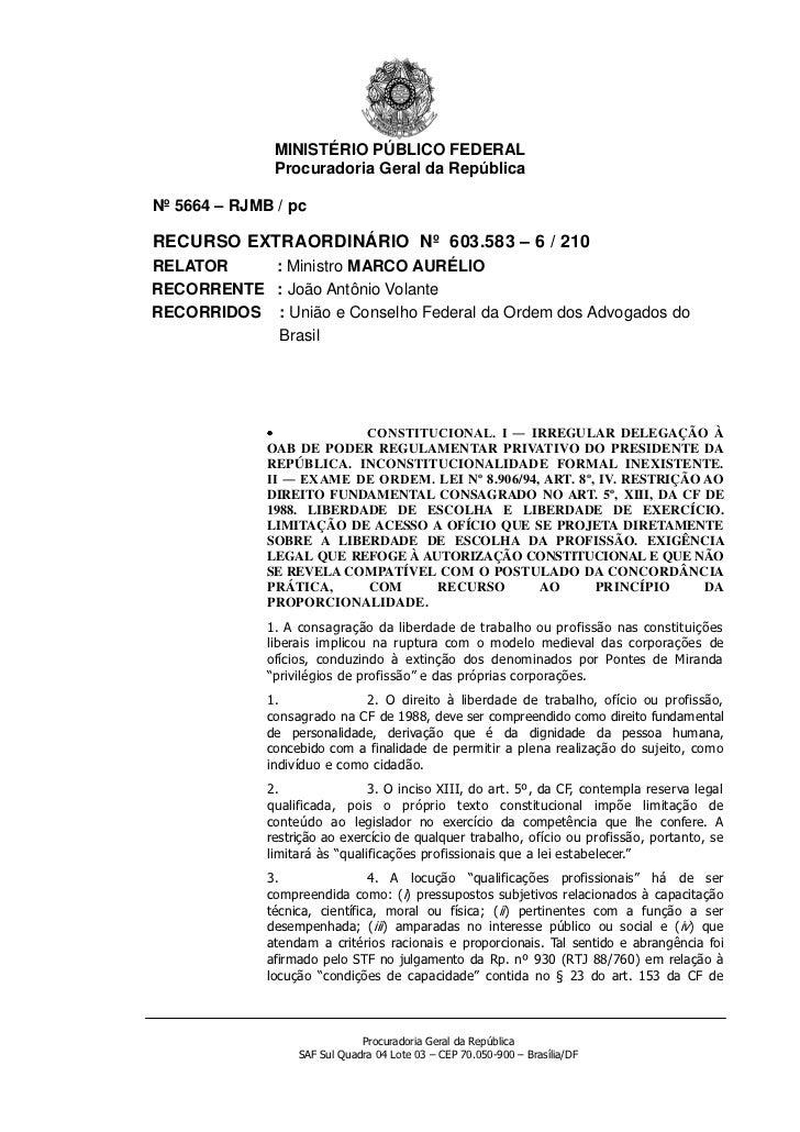 Nº 5664 – RJMB / pc<br />RECURSO EXTRAORDINÁRIO  Nº  603.583 – 6 / 210<br />RELATOR: Ministro MARCO AURÉLIO<br />RECORRENT...