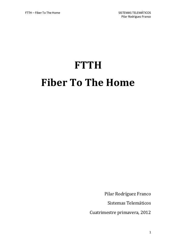 FTTH – Fiber To The Home                  SISTEMAS TELEMÁTICOS                                            Pilar Rodríguez ...