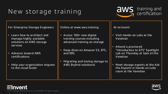 © 2017, Amazon Web Services, Inc. or its Affiliates. All rights reserved. For Enterprise Storage Engineers • Learn how to ...