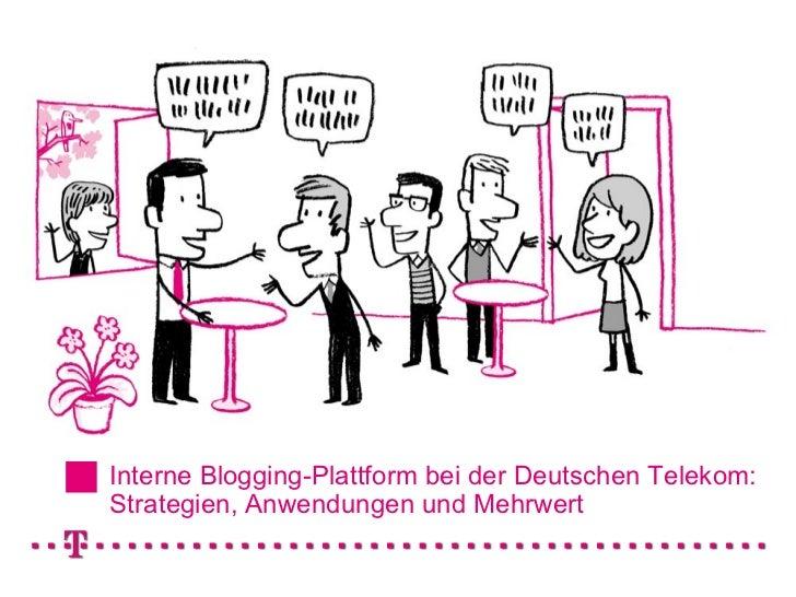 Interne Blogging-Plattform bei der Deutschen Telekom: Strategien, Anwendungen und Mehrwert