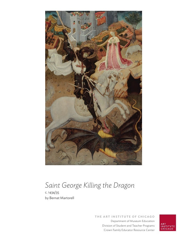 Saint George Killing the Dragon c. 1434/35 by Bernat Martorell                           The ArT InsTITuTe of ChICAgo     ...