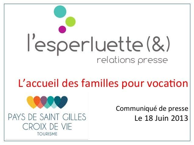 L'accueil  des  familles  pour  voca2on        Communiqué  de  presse   Le  18  Juin  2013   ...