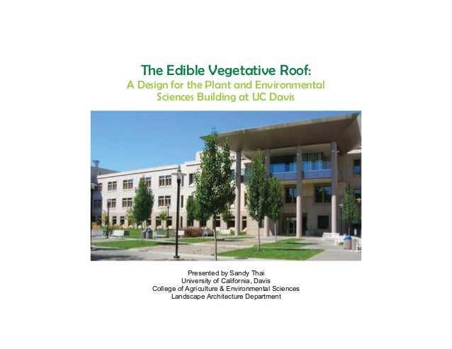 The Edible Vegetative Roof:A Design for the Plant and Environmental      Sciences Building at UC Davis                 Pre...
