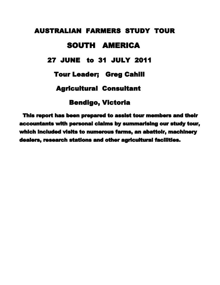 AUSTRALIAN FARMERS STUDY TOUR                 SOUTH AMERICA          27 JUNE to 31 JULY 2011             Tour Leader;     ...