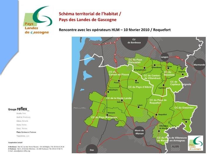 Schéma territorial de l'habitat / Pays des Landes de Gascogne  Rencontre avec les opérateurs HLM – 10 février 2010 / Roque...