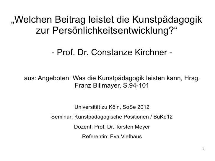 """""""Welchen Beitrag leistet die Kunstpädagogik     zur Persönlichkeitsentwicklung?""""           - Prof. Dr. Constanze Kirchner ..."""