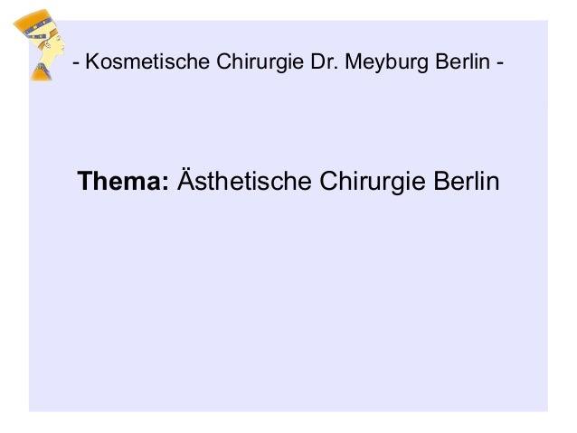 Thema: Ästhetische Chirurgie Berlin - Kosmetische Chirurgie Dr. Meyburg Berlin -