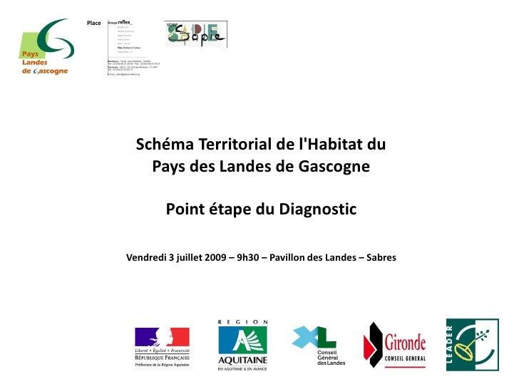 Place               Schéma Territorial de l'Habitat du             Pays des Landes de Gascogne                  Point étap...