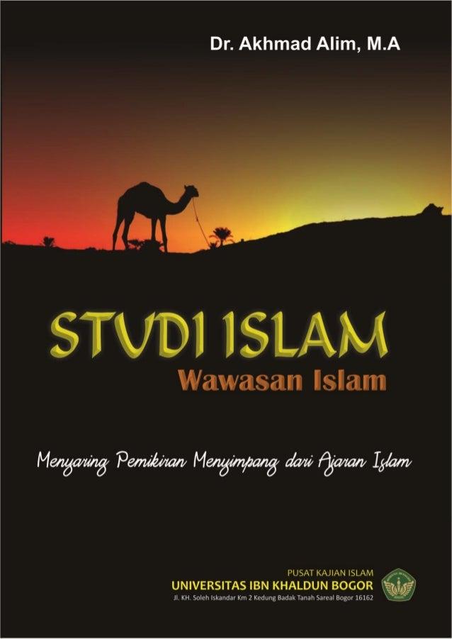 | S T U D I I S L A M I I I W a w a s a n I s l a m STUDI ISLAM III Wawasan Islam Menyaring Pemikiran Menyimpang Dari Agam...
