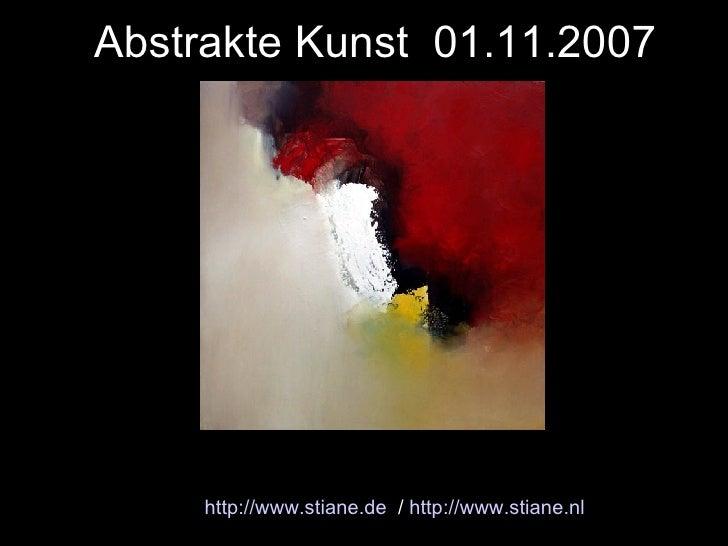 Abstrakte Kunst  01.11.2007 http://www.stiane.de   /  http://www.stiane.nl