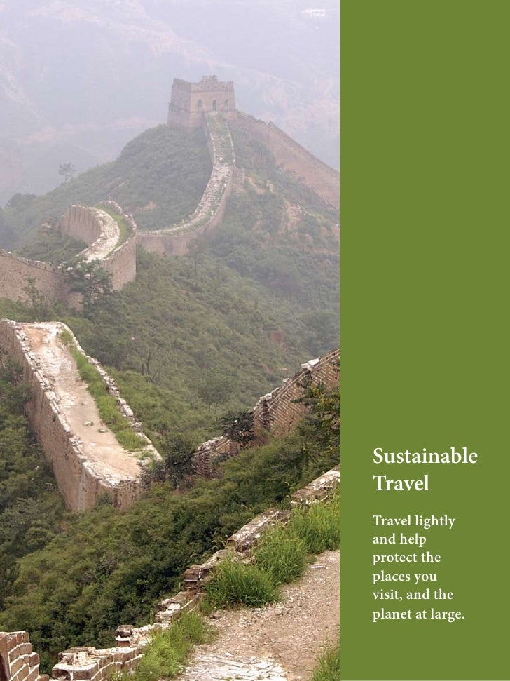 Sustainable Travel Travel lightly and help protect the places you visit, and the planet at large.