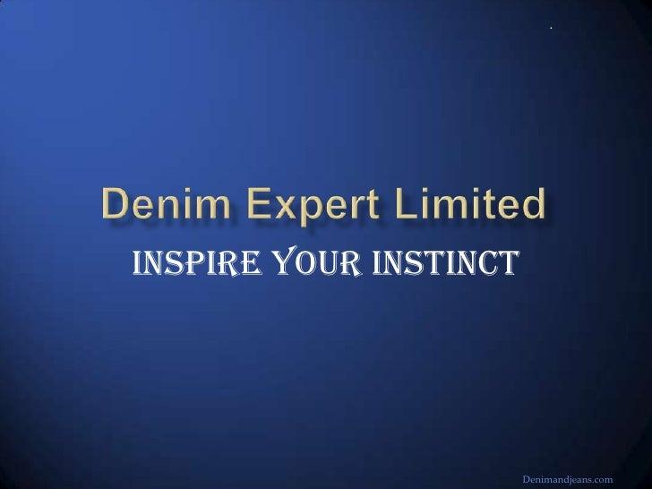 .Inspire Your Instinct                        Denimandjeans.com