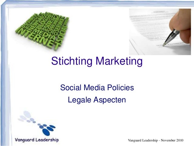 Stichting Marketing Social Media Policies Legale Aspecten Vanguard Leadership - November 2010