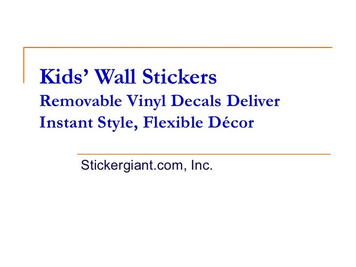 Kids' Wall Stickers Removable Vinyl Decals Deliver Instant Style, Flexible Décor  Stickergiant.com, Inc.