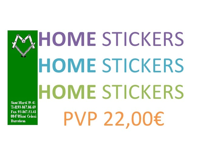 HOME  STICKERS HOME  STICKERS HOME  STICKERS  PVP 22,00€