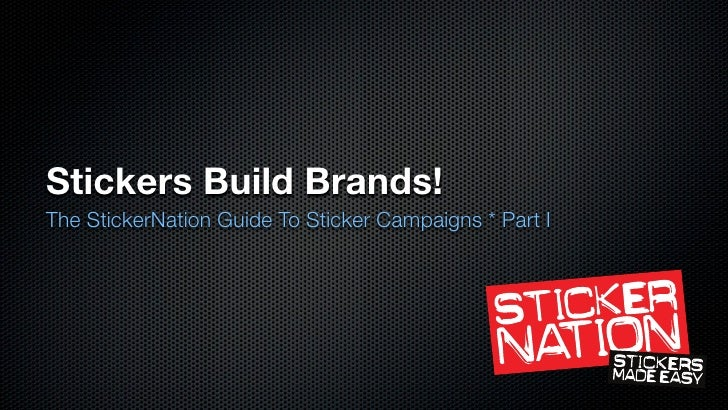 Stickers build brands the stickernation guide to sticker campaigns part i