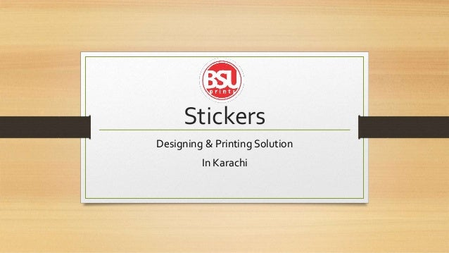Stickers designing printing solution in karachi