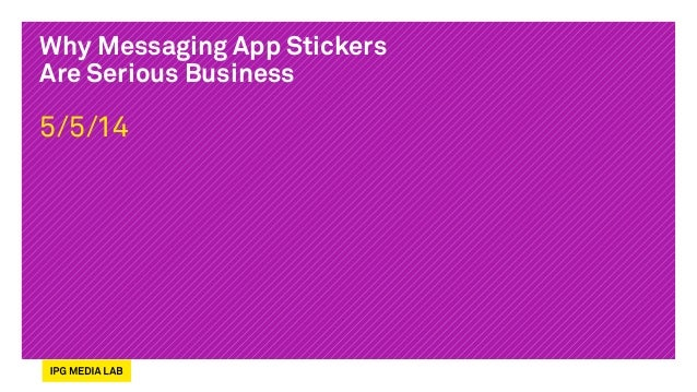 Why Messaging App Stickers Are Serious Business 5/5/14