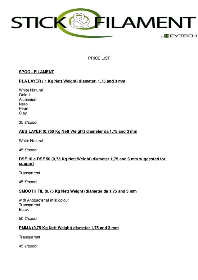 PRICE LIST SPOOL FILAMENT PLA LAYER ( 1 Kg Nett Weight) diameter 1,75 and 3 mm White Natural Gold 1 Aluminium Nero Pearl C...