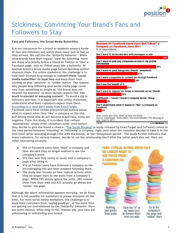 Stickiness: Convincing Your Brands Fans andFollowers to StayFans and Followers; the Social Media ButterfliesIt is not unco...