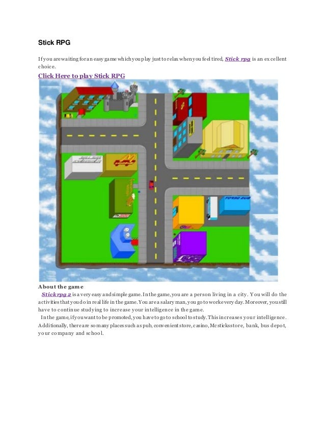 Stick RPG Ifyou arewaiting foran easy gamewhichyouplay just to relax whenyou feel tired, Stick rpg is an excellent choice....