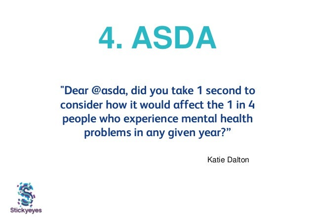 """4. ASDA """"Dear @asda, did you take 1 second to consider how it would affect the 1 in 4 people who experience mental health ..."""