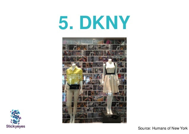 Source: Humans of New York 5. DKNY