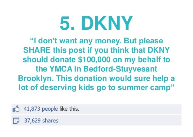 """5. DKNY """"I don't want any money. But please SHARE this post if you think that DKNY should donate $100,000 on my behalf to ..."""