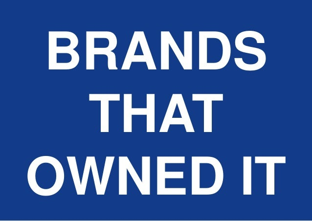 BRANDS THAT OWNED IT