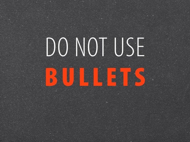 DO NOT USEBULLETS