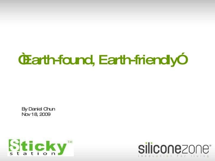 Earth-Found Earth-Friendly