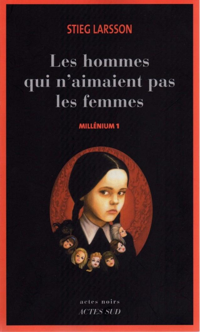 STIEG LARSSON Les hommes qui n'aimaient pas les femmes MILLENIUM 1 roman traduit du suédois par Lena Grumbach et Marc de G...