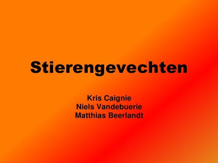 Stierengevechten<br />Kris Caignie<br />NielsVandebuerie<br />Matthias Beerlandt<br />