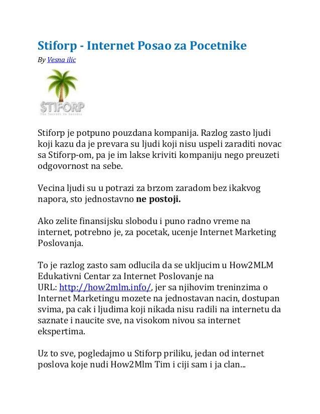 Stiforp - Internet Posao za PocetnikeBy Vesna ilicStiforp je potpuno pouzdana kompanija. Razlog zasto ljudikoji kazu da je...