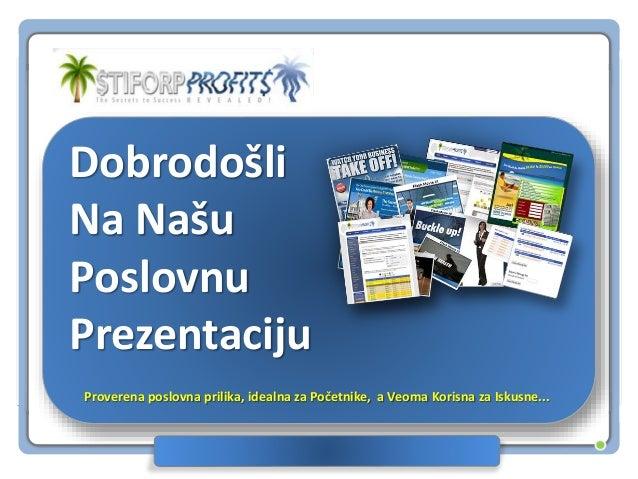 © 2011 Stiforp.com All Rights Reserved. Dobrodošli Na Našu Poslovnu Prezentaciju Proverena poslovna prilika, idealna za Po...