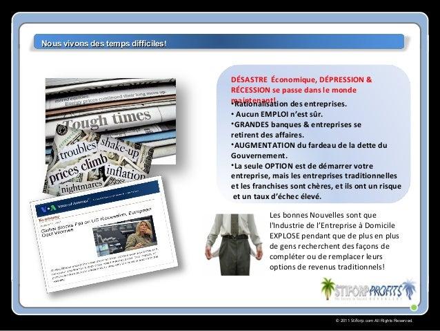 © 2011 Stiforp.com All Rights Reserved. Nous vivons des temps difficilesNous vivons des temps difficiles!! DÉSASTRE Économ...