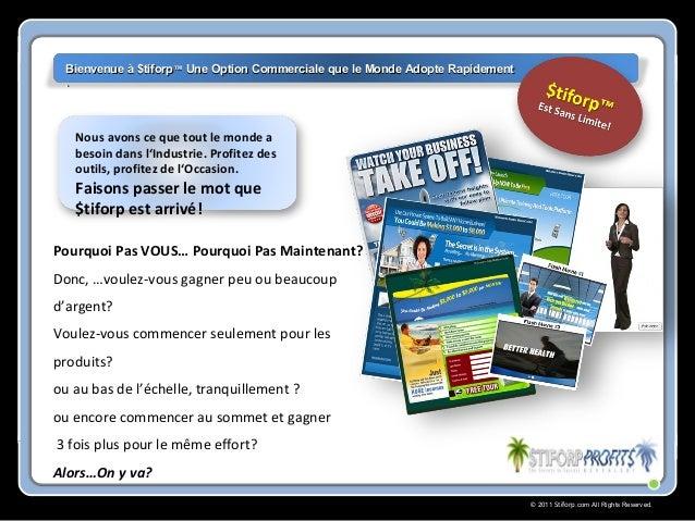 © 2011 Stiforp.com All Rights Reserved. Bienvenue à $tiforpBienvenue à $tiforp™™ Une Option Commerciale que le Monde Adopt...