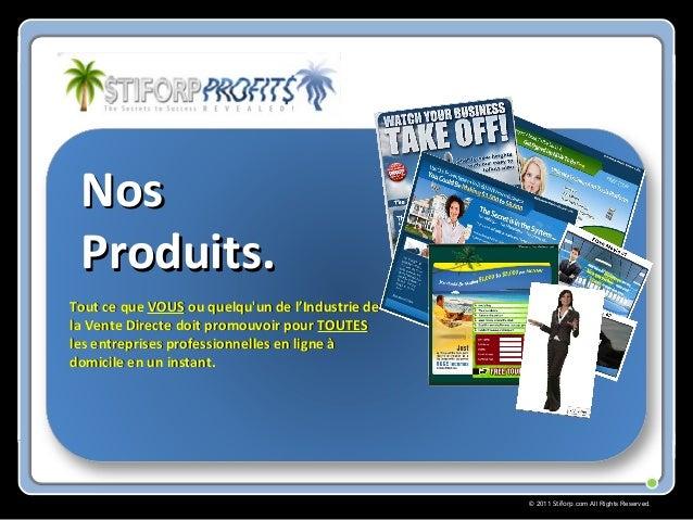 © 2011 Stiforp.com All Rights Reserved. NosNos Produits.Produits. Tout ce queTout ce que VOUSVOUS ou quelqu'un de l'Indust...