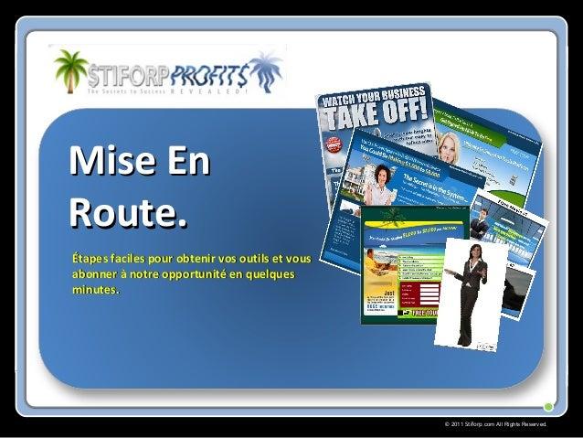 © 2011 Stiforp.com All Rights Reserved. Mise EnMise En Route.Route. Étapes faciles pour obtenir vos outils et vousÉtapes f...