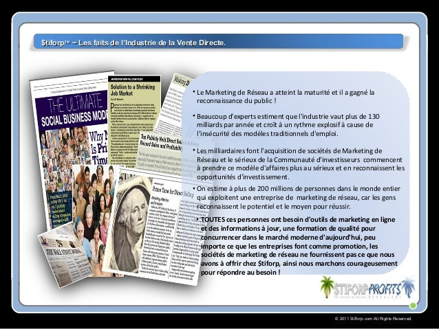 © 2011 Stiforp.com All Rights Reserved. • TOUTES ces personnes ont besoin d'outils de marketing en ligne et des informatio...