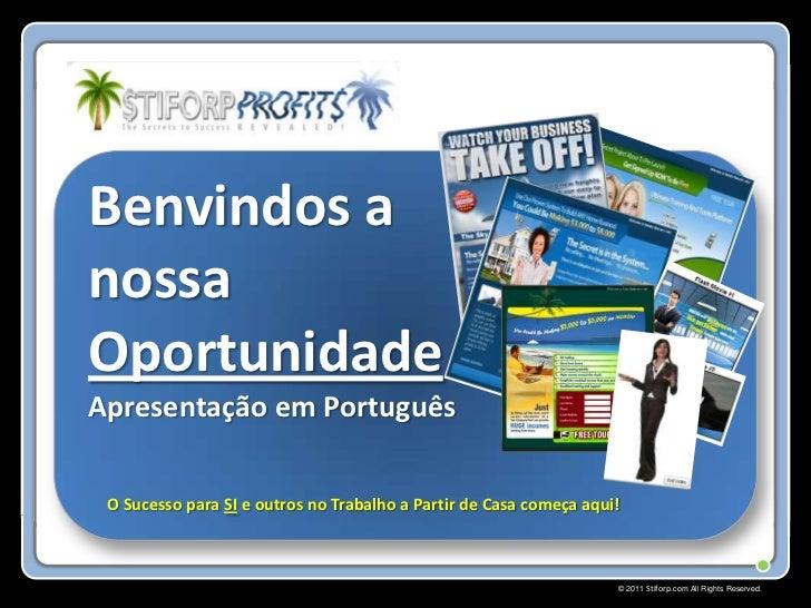 Benvindos anossaOportunidade AApresentação em Português O Sucesso para SI e outros no Trabalho a Partir de Casa começa aqu...