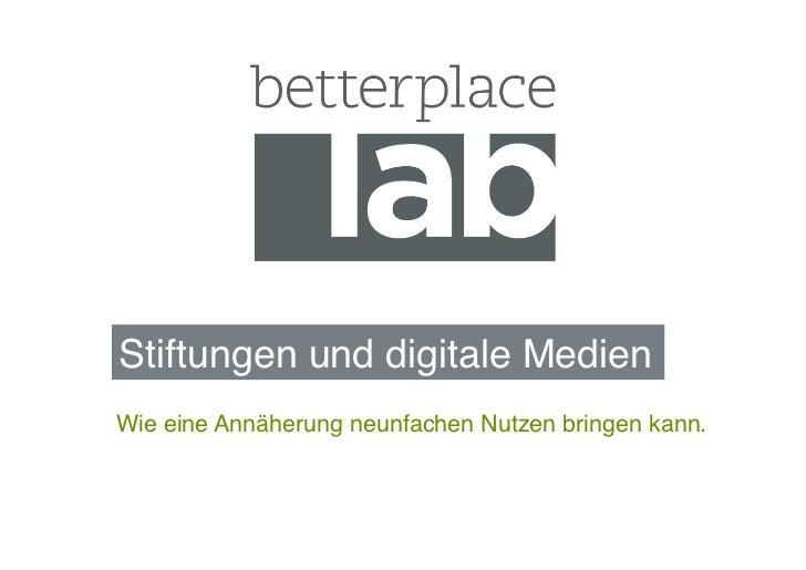 Stiftungen und digitale Medien!Wie eine Annäherung neunfachen Nutzen bringen kann.!