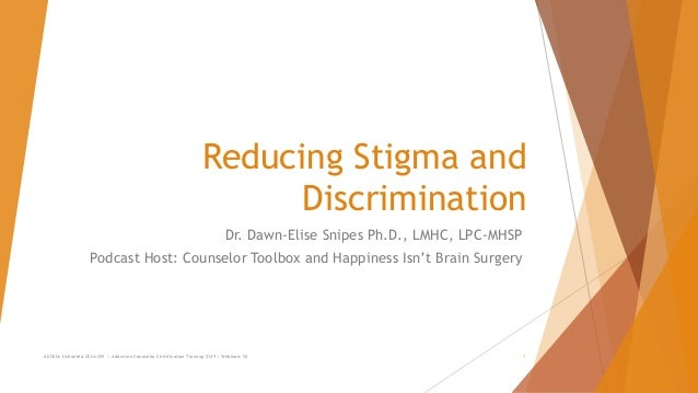 Stigma and Discrimination and Mental Illness