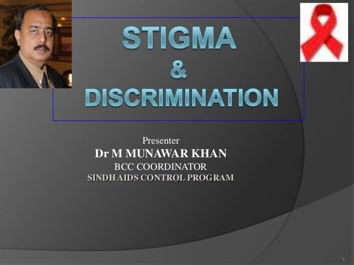 Presenter Dr M MUNAWAR KHAN    BCC COORDINATORSINDH AIDS CONTROL PROGRAM                             1
