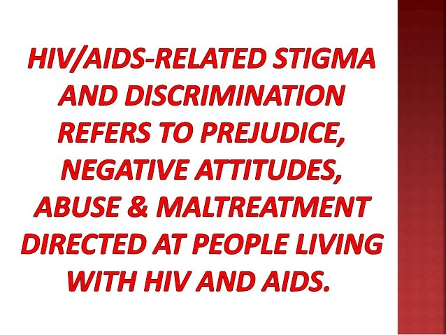 gender hiv aids and stigma understanding prejudice Race, then is one such group identity that is a source of stigma, prejudice and to hiv/aids by promoting the understanding and gender and hiv/aids.