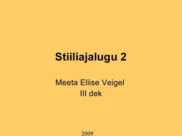 Stiiliajalugu 2 Meeta Eliise Veigel  III dek 2009