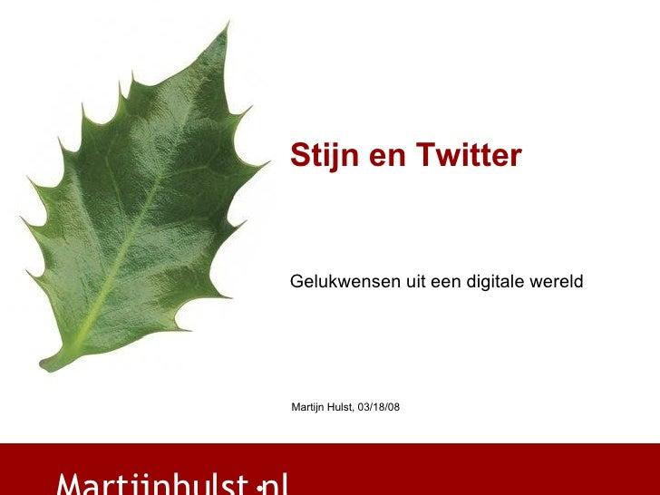 Stijn en Twitter Gelukwensen uit een digitale wereld