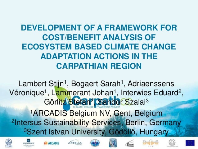 DEVELOPMENT OF A FRAMEWORK FOR       COST/BENEFIT ANALYSIS OF   ECOSYSTEM BASED CLIMATE CHANGE       ADAPTATION ACTIONS IN...